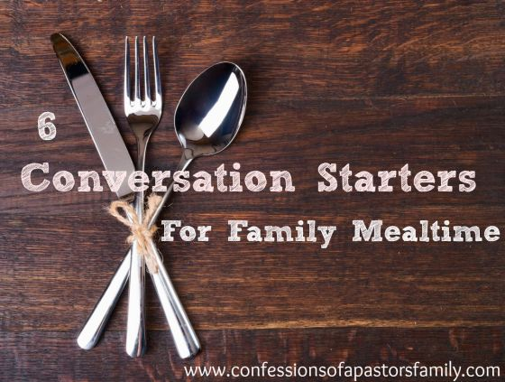 Six Conversation Starters For Family Mealtime